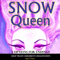 Snow Queen 2 Options for Endings by Ken T Seth audiobook