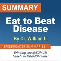 Summary of Eat to Beat Disease by Dr. William Li by SpeedReader Summaries audiobook