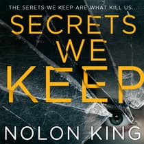 Secrets We Keep by Nolon King audiobook