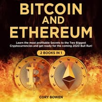 Bitcoin and Ethereum 2 Books in 1:  by Cory Bowen audiobook