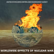 Worldwide Effects of Nuclear War by United States Arms Control audiobook