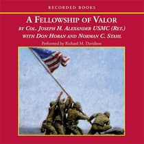 A Fellowship of Valor by Joseph H. Alexander audiobook