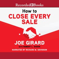 How to Close Every Sale by Joe Girard audiobook