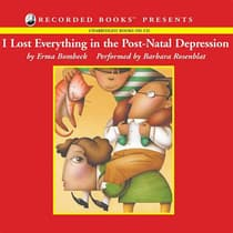 I Lost Everything in the Post-Natal Depression by Erma Bombeck audiobook