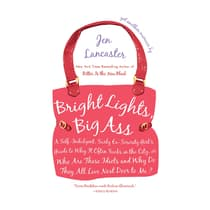 Bright Lights, Big Ass by Jen Lancaster audiobook