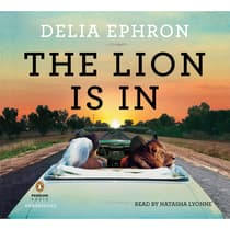 The Lion is In by Delia Ephron audiobook