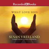 What Love Sees by Susan Vreeland audiobook