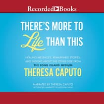 There's More to Life Than This by Theresa Caputo audiobook