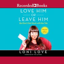 Love Him or Leave Him, But Don't Get Stuck with the Tab by Loni Love audiobook