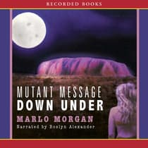 Mutant Message Down Under by Marlo Morgan audiobook