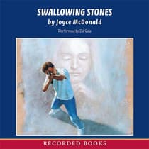 Swallowing Stones by Joyce McDonald audiobook