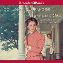 Too Long a Stranger by Janette Oke audiobook