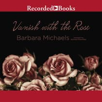 Vanish with the Rose by Barbara Michaels audiobook