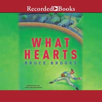 What Hearts by Bruce Brooks audiobook