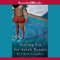 Staying Fat for Sarah Byrnes by Chris Crutcher audiobook
