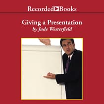 I Have To Give A Presentation, Now What?! by Jude Westerfield audiobook