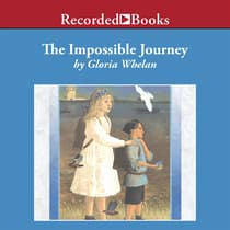 The Impossible Journey by Gloria Whelan audiobook