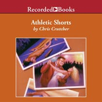 Athletic Shorts by Chris Crutcher audiobook