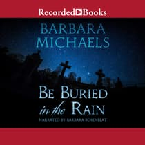 Be Buried in the Rain by Barbara Michaels audiobook