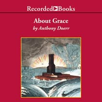 About Grace by Anthony Doerr audiobook