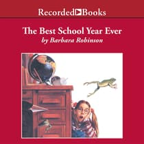 The Best School Year Ever by Barbara Robinson audiobook