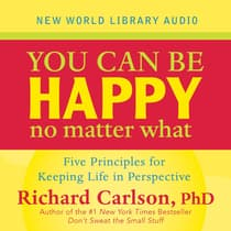 You Can Be Happy No Matter What by Richard Carlson audiobook