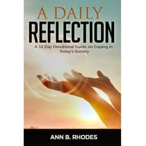 Daily Reflection, A: A 32 Day Devotional Guide on Coping in Today's Society by Ann B.Rhodes audiobook