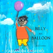 Billy is a Balloon by Cassandra Gaisford audiobook