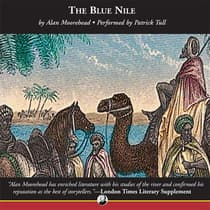 Blue Nile1798-1869 by Alan Moorehead audiobook