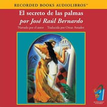 El secreto de las palmas (The Secret of the Palms) by José Raúl Bernardo audiobook
