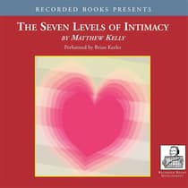 The Seven Levels of Intimacy by Matthew Kelly audiobook