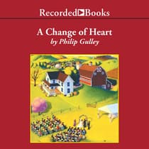 A Change of Heart by Philip Gulley audiobook