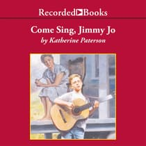 Come Sing, Jimmy Jo by Katherine Paterson audiobook