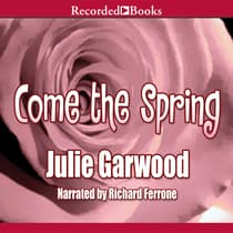 Come the Spring by Julie Garwood audiobook