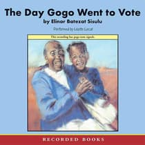 The Day Gogo Went to Vote by Elinor Sisulu audiobook
