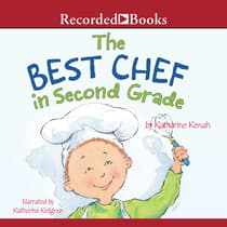 The Best Chef in Second Grade by Katharine Kenah audiobook