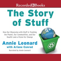 The Story of Stuff by Annie Leonard audiobook