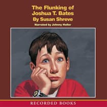 The Flunking of Joshua T. Bates by Susan Shreve audiobook