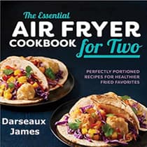 The Essential Air Fryer Cookbook for Two:  by Darseaux James audiobook