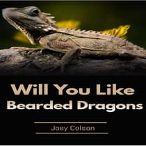 Will You Like Bearded Dragons by Joey Colson audiobook