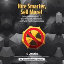 Hire Smarter, Sell More! by C. Lee Smith audiobook