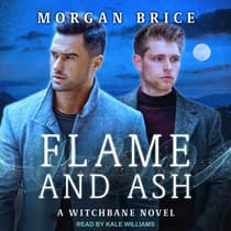Flame and Ash by Morgan Brice audiobook