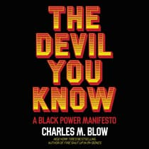 The Devil You Know by Charles M. Blow audiobook