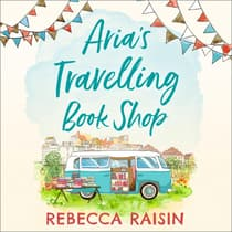 Aria's Travelling Book Shop by Rebecca Raisin audiobook