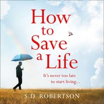 How to Save a Life by S. D. Robertson audiobook