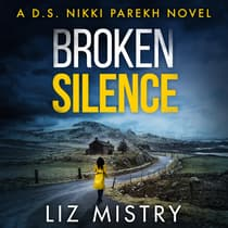 Broken Silence by Liz Mistry audiobook
