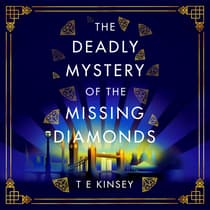 The Deadly Mystery of the Missing Diamonds by T. E. Kinsey audiobook