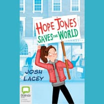 Hope Jones Saves the World by Josh Lacey audiobook