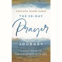 The 28-Day Prayer Journey by Chrystal Evans Hurst audiobook