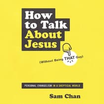 How to Talk about Jesus (Without Being That Guy) by Sam Chan audiobook